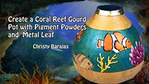 Create a Coral Reef Gourd Pot with Christy Barajas